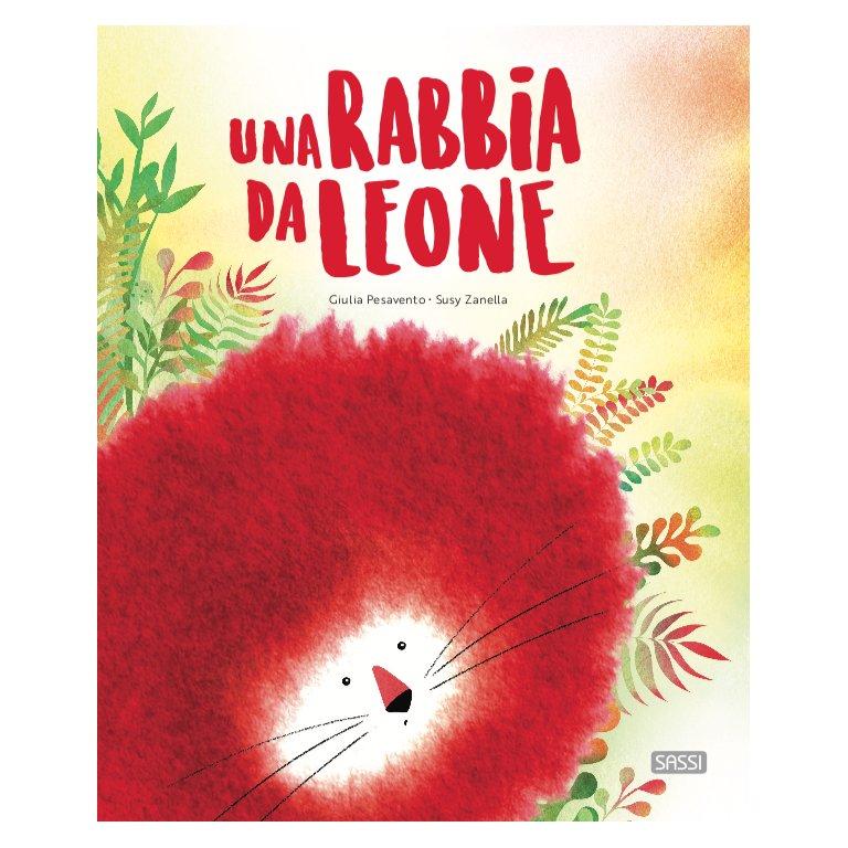SASSI EDITORE PICTURE BOOK - UNA RABBIA DA LEONE