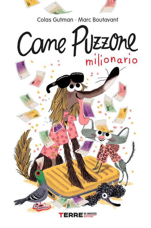 CANE PUZZONE MILIONARIO DI COLAS GUTMAN E MARC BOUTAVANT